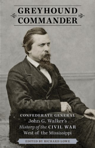 9780807152508: Greyhound Commander: Confederate General John G. Walker's History of the Civil War West of the Mississippi
