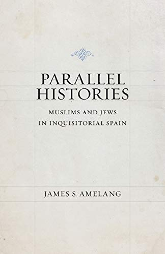 9780807154106: Parallel Histories: Muslims and Jews in Inquisitorial Spain