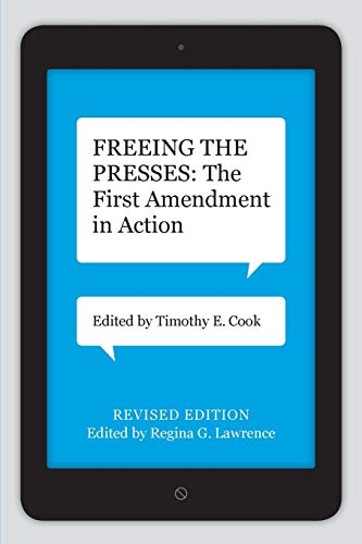 9780807154182: Freeing the Presses: The First Amendment in Action (Media and Public Affairs)