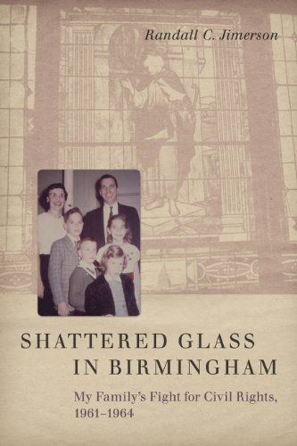 Shattered Glass in Birmingham: My Family's Fight for Civil Rights, 1961-1964: Randall C. ...