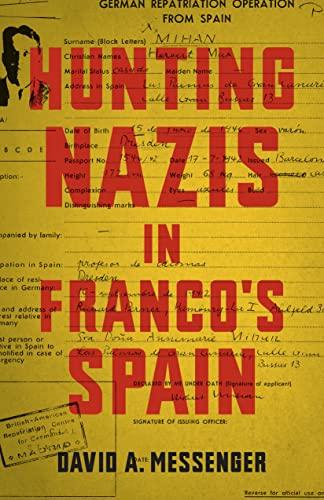 Hunting Nazis in Franco's Spain (Hardcover): David A. Messenger