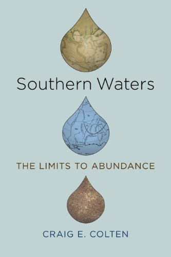 Southern Waters: The Limits to Abundance (Paperback): Craig E. Colten