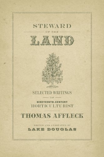 9780807158104: Steward of the Land: Selected Writings of Nineteenth-Century Horticulturist Thomas Affleck (The Hill Collection: Holdings of the LSU Libraries)