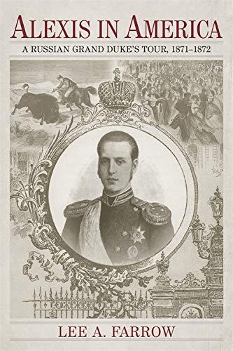 9780807158395: Alexis in America: A Russian Grand Duke's Tour, 1871-1872