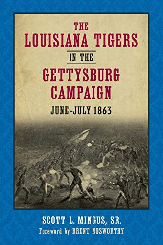 9780807159132: The Louisiana Tigers In The Gettysburg Campaign, June-July 1863