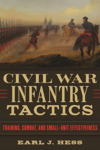 9780807159378: Civil War Infantry Tactics: Training, Combat, and Small-Unit Effectiveness