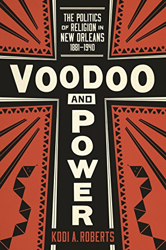 9780807160503: Voodoo and Power: The Politics of Religion in New Orleans, 1881-1940