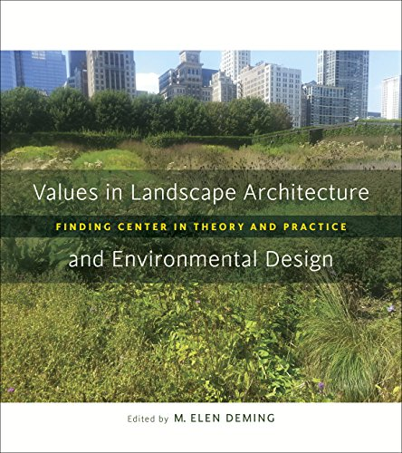 9780807160787: Values in Landscape Architecture and Environmental Design: Finding Center in Theory and Practice (Reading the American Landscape)