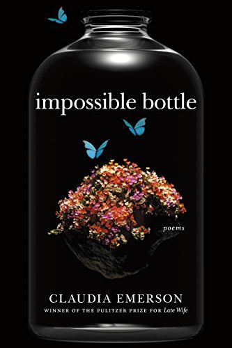 Impossible Bottle: Poems (Southern Messenger Poets): Claudia Emerson