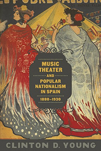 Music Theater and Popular Nationalism in Spain, 1880-1930 (Hardcover): Clinton D. Young