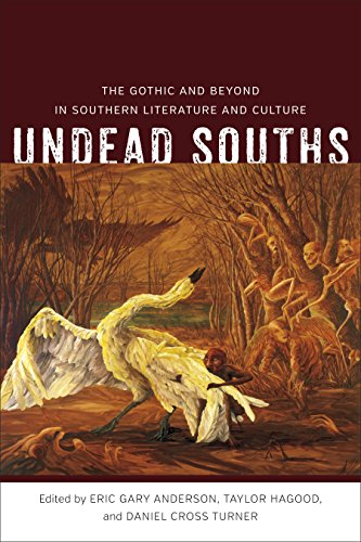 Undead Souths: The Gothic and Beyond in Southern Literature and Culture (Hardcover)