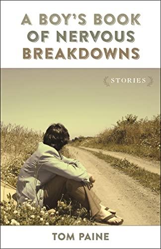 9780807161241: A Boy's Book of Nervous Breakdowns: Stories (Yellow Shoe Fiction)