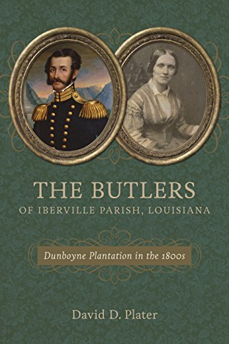 9780807161289: The Butlers of Iberville Parish, Louisiana: Dunboyne Plantation in the 1800s