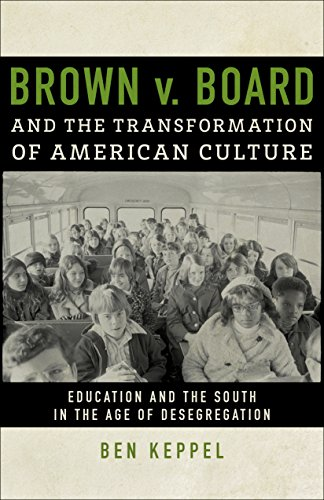 9780807161326: Brown v. Board and the Transformation of American Culture: Education and the South in the Age of Desegregation