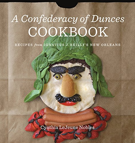 9780807161913: A Confederacy of Dunces Cookbook: Recipes from Ignatius J. Reilly's New Orleans