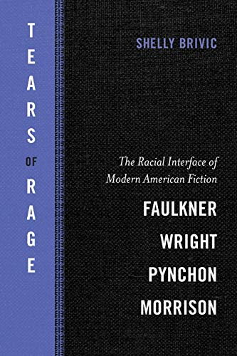 9780807162286: Tears of Rage: The Racial Interface of Modern American Fiction-Faulkner, Wright, Pynchon, Morrison (Southern Literary Studies)