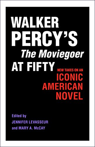 9780807162736: Walker Percy's The Moviegoer at Fifty: New Takes on an Iconic American Novel