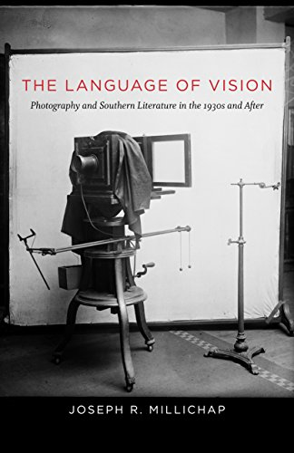 The Language of Vision: Photography and Southern Literature in the 1930s and After (Hardcover): ...