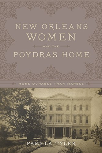 9780807163221: New Orleans Women and the Poydras Home: More Durable than Marble