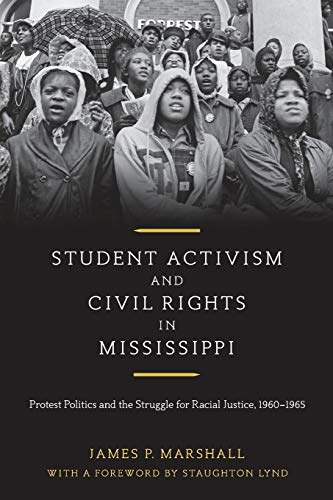 9780807164020: Student Activism and Civil Rights in Mississippi: Protest Politics and the Struggle for Racial Justice, 1960-1965