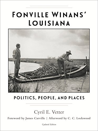 Fonville Winans' Louisiana: Politics, People, and Places (Hardcover): Cyril E. Vetter