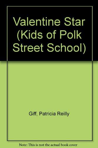 9780807201008: Valentine Star (Kids of Polk Street School)