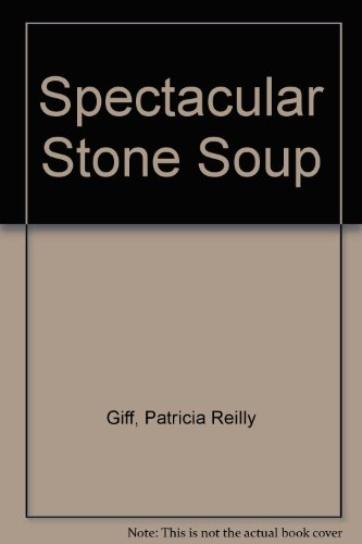 9780807201756: Spectacular Stone Soup