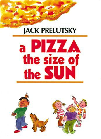 a pizza the size of the sun 9780807204214 by jack prelutsky
