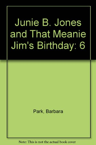 9780807206423: Junie B. Jones and That Meanie Jim's Birthday
