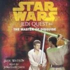 9780807210444: Star Wars: Jedi Quest #4: The Master of Disguise (AU Star Wars)