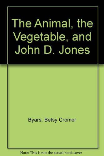 9780807214145: The Animal, the Vegetable, and John D. Jones