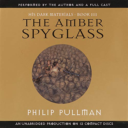 The Amber Spyglass (His Dark Materials, Book 3): Pullman, Philip