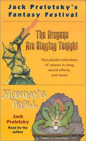 9780807282724: Jack Prelutsky's Fantasy Festival: The Dragons Are Singing Tonight & Monday's Troll