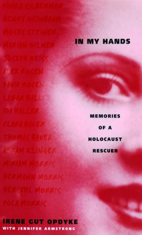9780807283431: In My Hands: Memories of a Holocaust Rescuer