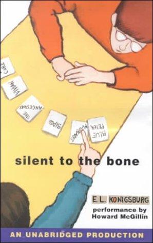 Silent to the Bone: Konigsburg, E. L.