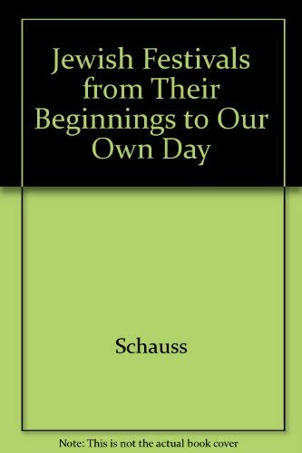 9780807400951: Jewish Festivals from Their Beginnings to Our Own Day