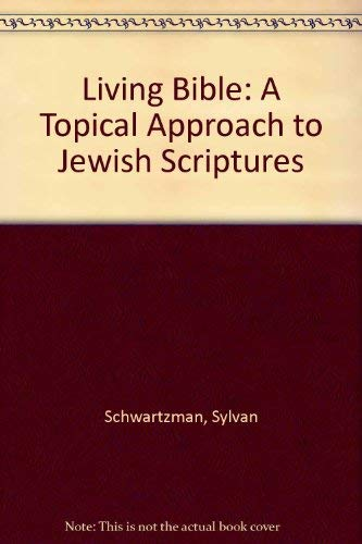 9780807400975: Living Bible: A Topical Approach to Jewish Scriptures
