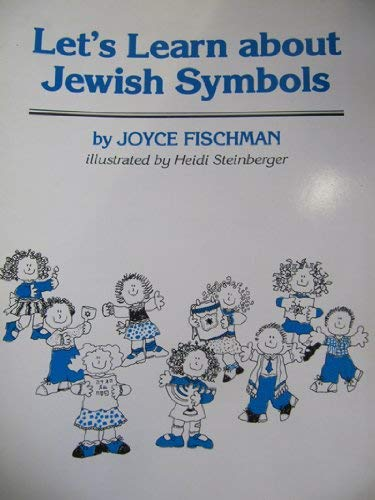 Let's Learn About Jewish Symbols: Heidi Steinberger; Joyce