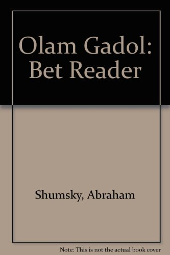 Olam Gadol-Bet/a Big World II (Bet Reader) (0807401854) by Adaia Shumsky; Abraham Shumsky