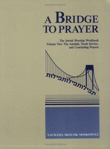 9780807404324: A Bridge to Prayer: The Jewish Worship Workbook Volume Two: The Amidah, Torah Service, and Concluding Prayers (Bridge to Prayer)
