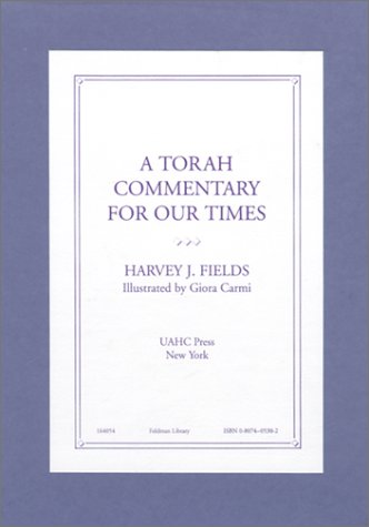 A Torah Commentary for Our Times: Harvey J. Fields