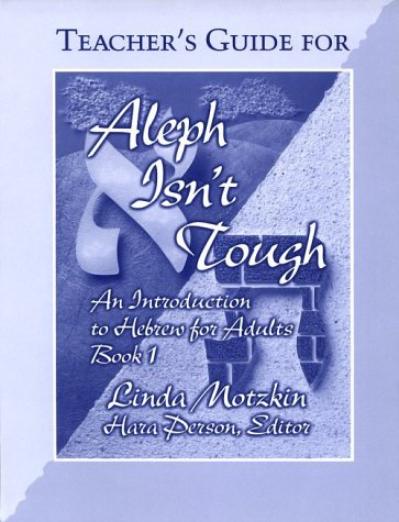 Teacher's Guide for Aleph Isn't Tough: An Introduction to Hebrew for Adults, Book 1 (0807407259) by Linda Motzkin