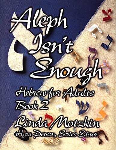 Aleph Isn't Enough: Hebrew for Adults (Book: Linda Motzkin