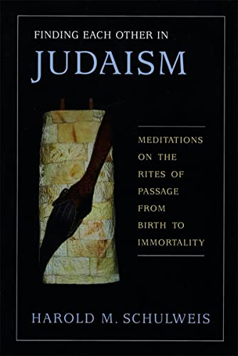 9780807407646: Finding Each Other in Judaism: Meditations on the Rites of Passage from Birth to Immortality