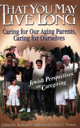 9780807407929: That You May Live Long: Caring for Our Aging Parents, Caring for Ourselves