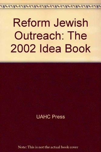 Reform Jewish Outreach: The 2002 Idea Book: UAHC Press, Commission
