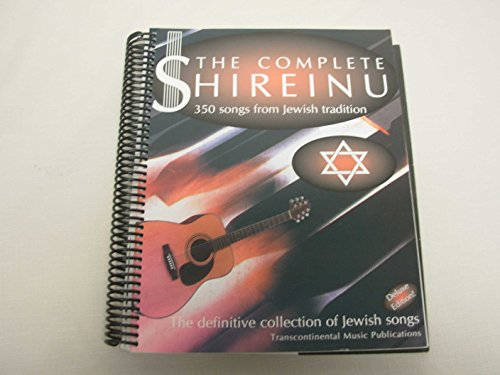 9780807408094: The Complete Shireinu: 350 Fully Notated Jewish Songs