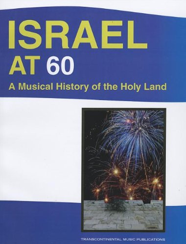9780807411001: ISRAEL AT 60 A MUSICAL HISTORY OF THE HOLY LAND
