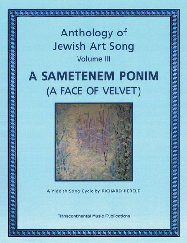9780807411476: Anthology of Jewish Art Song, Vol. 3: A Sametenem Ponim (A Face of Velvet): A Yiddish Song Cycle by Richard Hereld