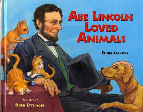 9780807501238: Abe Lincoln Loved Animals